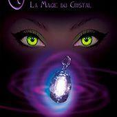 Les Gardiennes de l'Ombre: La Magie du Cristal