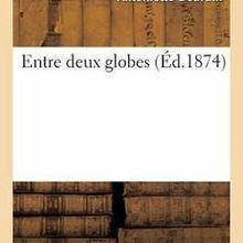 ENTRE DEUX GLOBES, Antoinette Bourdin, Cinquième existence