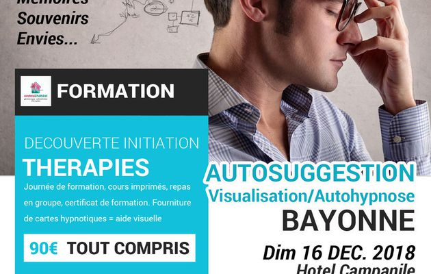 Bayonne Formation : suggestion mentale autosuggestion visualisation autohypnose « Découverte initiation » Dim. 16 Décembre 2018