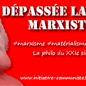 Marx antimarxiste ? par Floréal - INITIATIVE COMMUNISTE