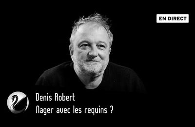Nager avec les requins ?  Une VIDEO de Denis Robert
