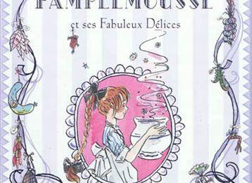 Madame Pamplemousse et ses fabuleux délices / Rupert Kingfisher