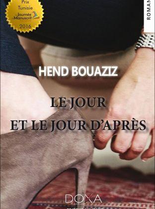 Hend Bouaziz: Le jour et le jour d'après