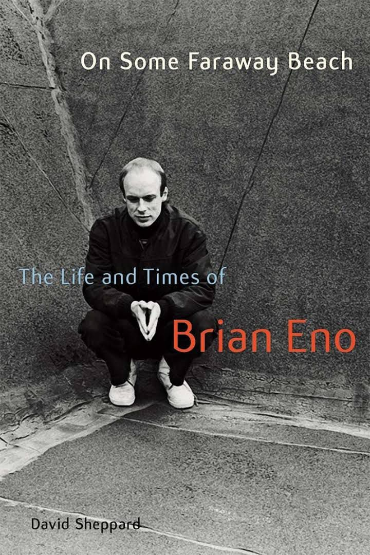 David Sheppard - On A Faraway Beach : The Life and Times of Brian Eno