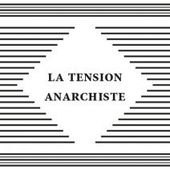 ★ La tension anarchiste - Socialisme libertaire