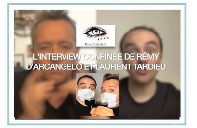 Interview Confinée #5 - Rémy D'Arcangelo et Laurent Tardieu