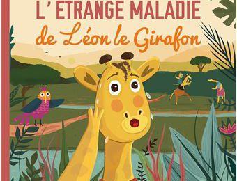 L'étrange maladie de Léon le Girafon (Ed Verte Plume 2021)