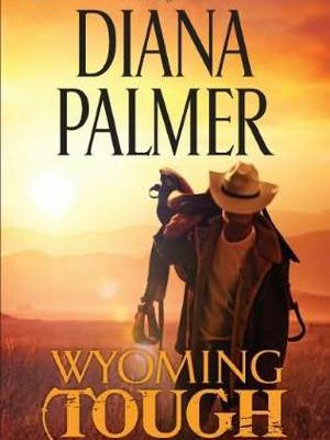 Read Wyoming Tough (Wyoming Men, #1) by Diana Palmer Book Online or Download PDF