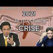 2021 : La prochaine crise sera monétaire !