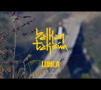 Balkan Taksim — Lunca (Official Video)