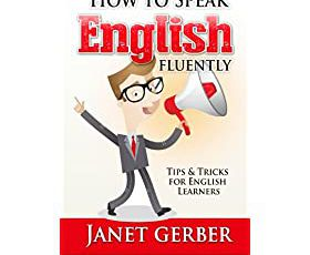How to Speak English Fluently: Tips and Tricks for English Learners