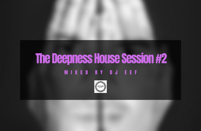 The Deepness House Session #2 Mixed by Dj Eef
