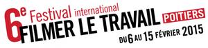 Filmer le travail : 6ème édition du festival international à POITIERS