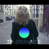 TEMPERANCE - by Dominique Dalcan - Done Enough For Your Man (Official video)