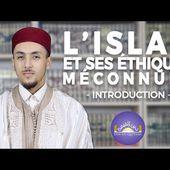 [SÉRIE] L'ISLAM ET SES ÉTHIQUES MÉCONNUES - Introduction