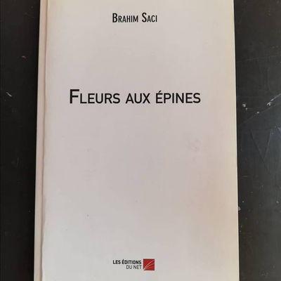Fleurs Aux Épines, de Brahim SACI s'inscrit dans la lignée de Charles Baudelaire