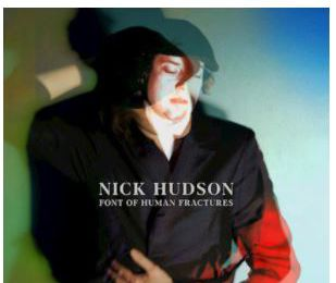 💿 Nick Hudson • Font Of Human Fractures