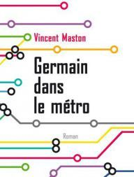 """Germain dans le métro"", Vincent Maston"