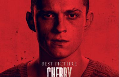 Cherry (Apple TV+) de Joe & Anthony Russo avec Tom Holland, Ciara Bravo, Jack Reynor, Michael Rispoli, Jeffrey Wahlberg, Forrest Goodluck, Michael Gandolfini et Daniel R. Hill.