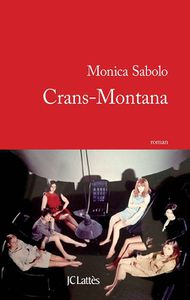 Monica Sabolo, Crans-Montana. Un désert, un nouvel état ?