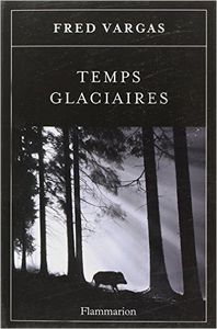 Fred Vargas Temps glaciaires ****