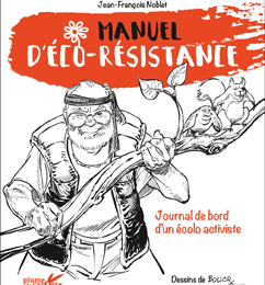 Nouveau livre: ''Manuel d'éco-résistance - Journal de bord d'un écolo activiste''