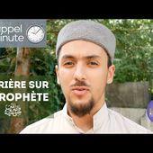 La prière sur le Prophète ﷺ [un rappel une minute]