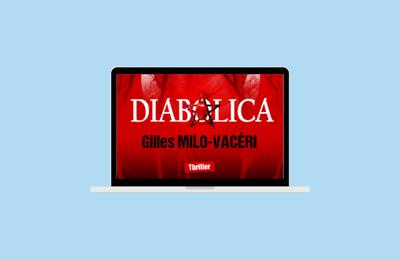 """""""Diabolica"""", le nouveau thriller de Gilles MILO-VACÉRI"""