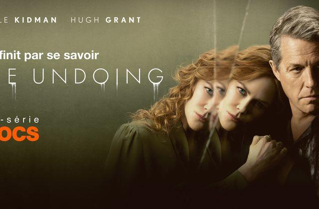 La mini-série The Undoing, avec Nicole Kidman et Hugh Grant, à découvrir dès ce lundi sur OCS.