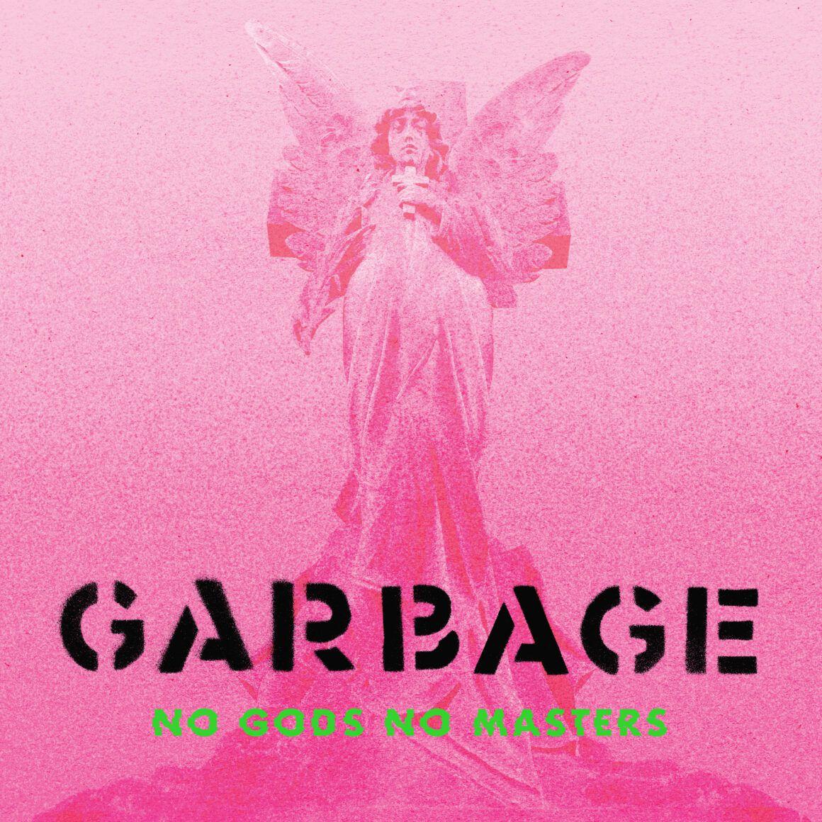 Nous avons écouté « No Gods No Masters » le nouvel album de Garbage !