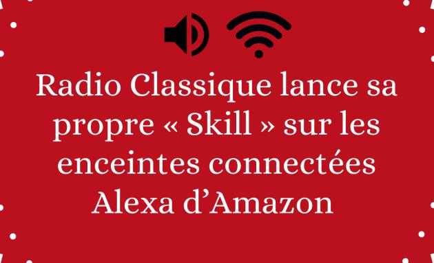 Streaming / Media : Radio Classique arrive sur l'enceinte connectée d'Amazon