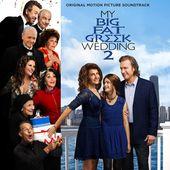 My Big Fat Greek Wedding 2 (Original Motion Picture Soundtrack)