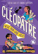 Cléopâtre vue par une ado, Cécile Alix, Chadia Loueslati, Poulpe Fictions, 2020