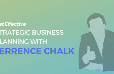 Get Effective Strategic Business Planning with Terrence Chalk