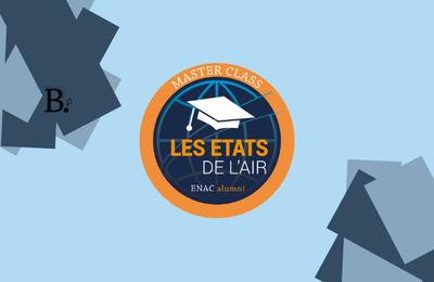"""2ème édition des """"Etats de l'Air"""" organisés par ENAC Alumni et l'ENAC"""