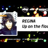 REGINA - Up on the floor [Official]
