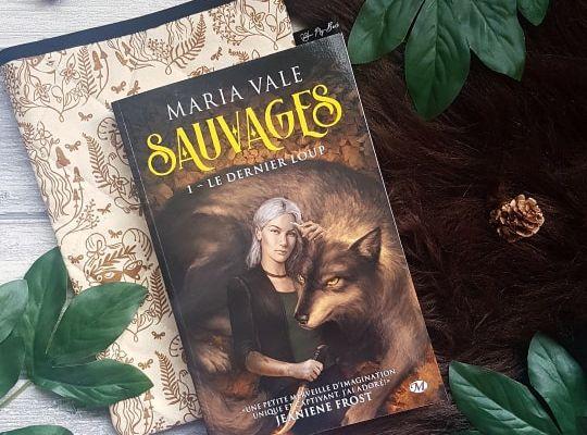 Sauvages, tome 1 : le Dernier loup - Maria Vale
