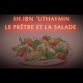 SH.IBN ´UTHAYMIN : LE PRÊTRE ET LA SALADE.