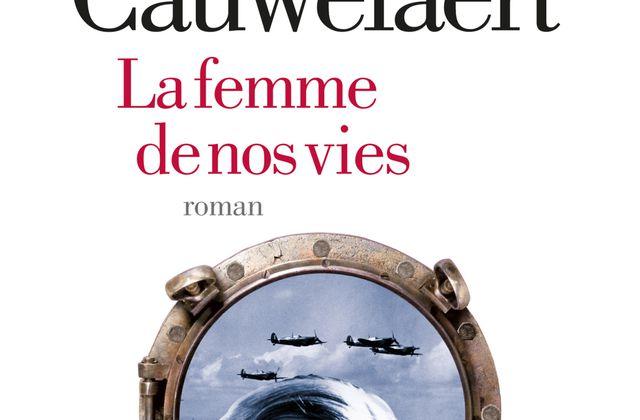 LA FEMME DE NOS VIES - Didier Van Cauwelaert - livre