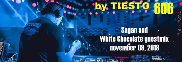 Club Life by Tiësto 606 - Sagan and White Chocolate guestmix - november 09, 2018