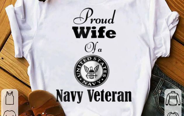Funny Proud Wife Of A Navy Veteran shirt