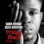 Friday Black, de Nana Kwame Adjei-Brenyah