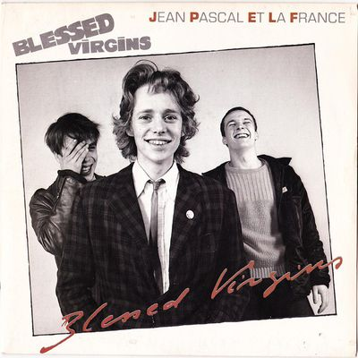 Blessed Virgins - Jean Pascal et la France / le train repart - 1982