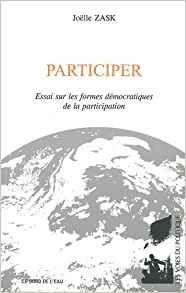 Participer ; essai sur les formes démocratiques de la participation (2011)
