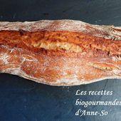 PAIN A LA FARINE T80 POUR LES NULS ! - Les recettes Biogourmandes d'Anne-So