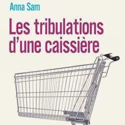"""Mon livre """"les tribulations d'une caissière"""" a 5 ans !"""