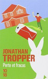 Perte et fracas, de Jonathan Tropper
