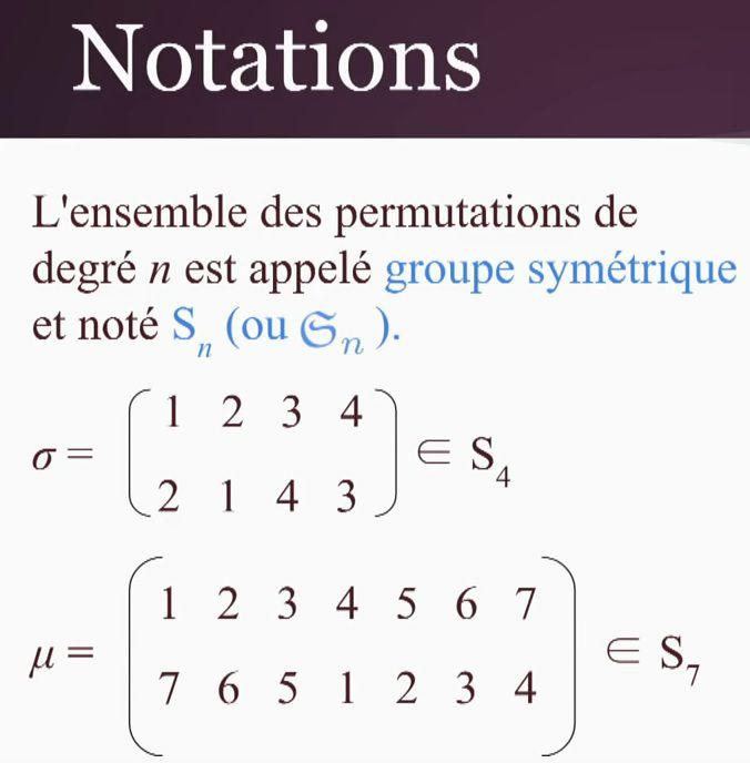 POST BAC - GROUPE SYMETRIQUE  - Définition d'un cycle (d'un k-cycle) - Définition d'une permutation (Une bijection est une permutation) - Produit de permutations - Permutations inverses