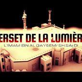 VERSET DE LA LUMIÈRE ( IBN AL QAYEEM / IBN SAعDI)