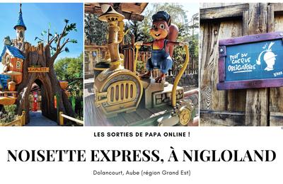 [Sortir] Parc Nigloland (Aube) : à la découverte de la nouvelle attraction, ''Noisette Express''
